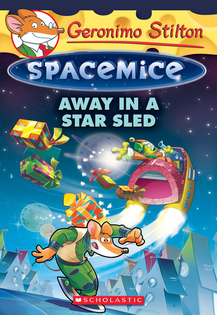 Away in a Star Sled (Geronimo Stilton Spacemice #8) the night before new year s