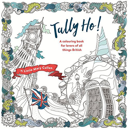 Tally Ho!: An Adult Colouring Book for Lovers of all Things British christmas colouring and activity book