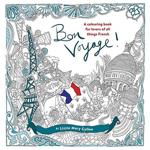 Bon Voyage!: An Adult Colouring Book for Lovers of all Things French die hard the official colouring book