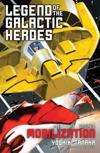 Legend of the Galactic Heroes, Volume 5: Mobilization legend of the galactic heroes volume 2 ambition