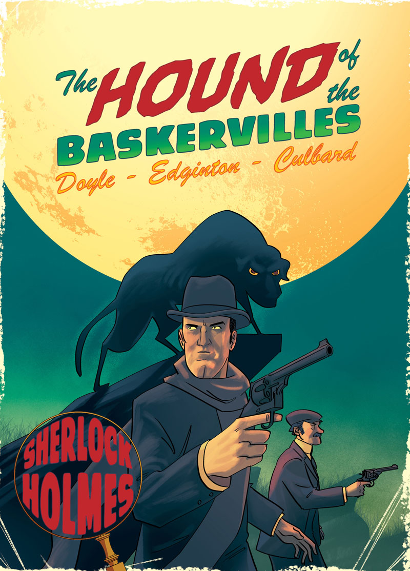 Hound of the Baskervilles. A Sherlock Holmes Graphic Novel the hound of the baskervilles