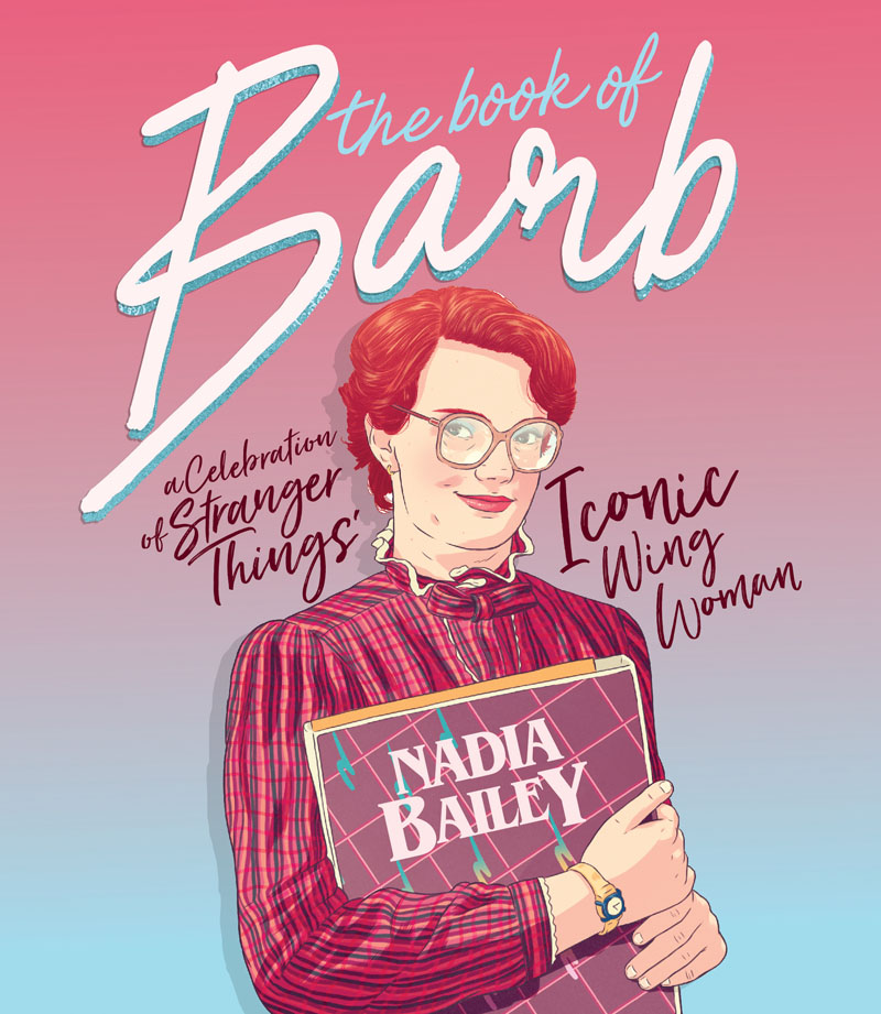The Book of Barb: A Celebration of Stranger Things' Iconic Wing Woman the book of barb a celebration of stranger things iconic wing woman
