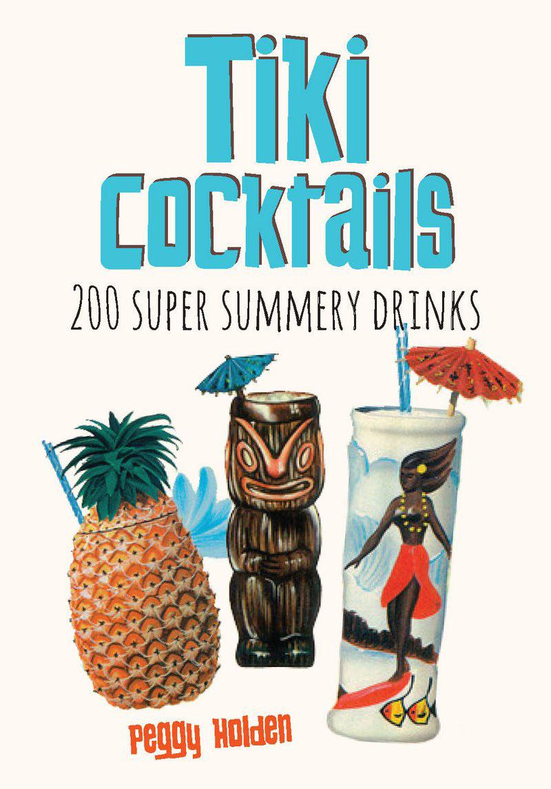 Tiki Cocktails. 200 super summery drinks shd tiki pop shirt