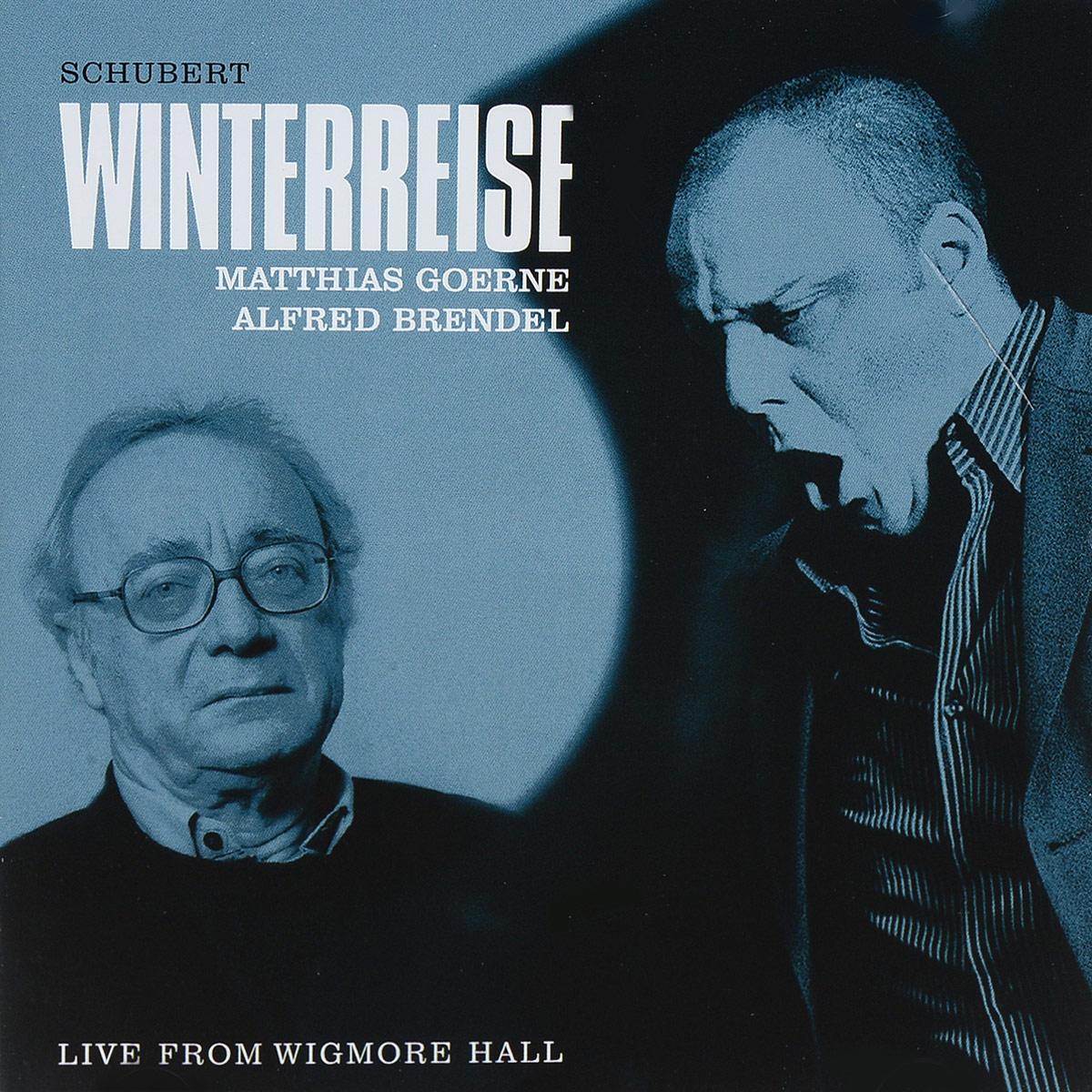 Schubert, Matthias Goerne, Alfred Brendel. Winterreise