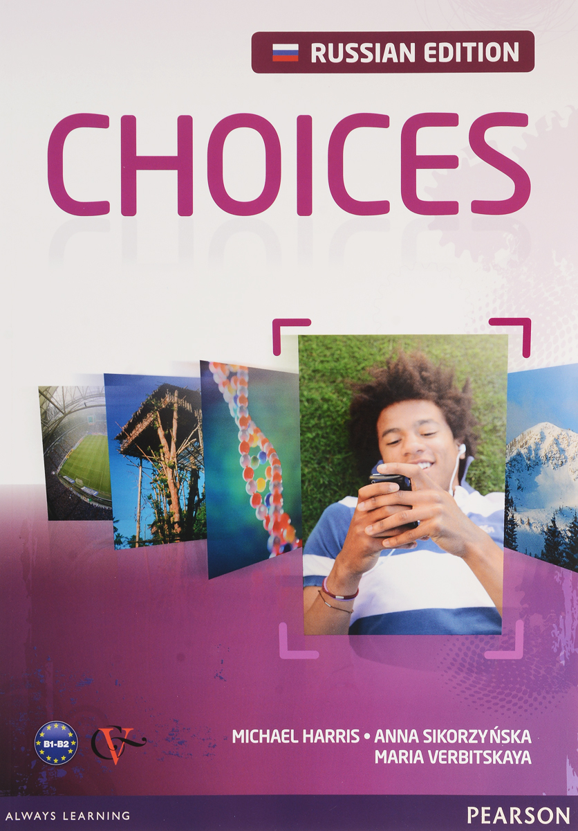 Choices: Intermediate: Student's Book + Access Code choices pre intermediate teacher s book dvd rom