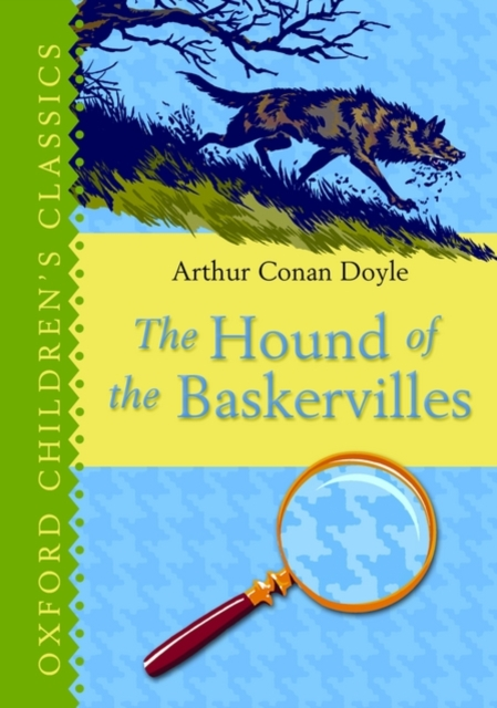 The Hound of the Baskervilles: Oxford Children's Classics the hound of the baskervilles