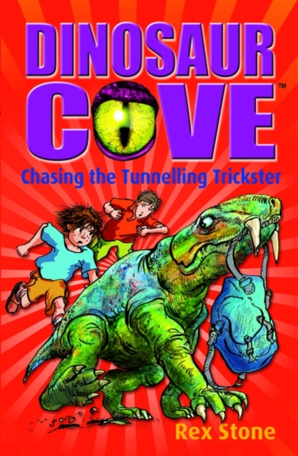 Chasing the Tunnelling Trickster: Dinosaur Cove 13 harry and the dinosaurs have a happy birthday