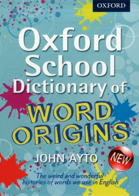 Oxford School Dictionary of Word Origins (New ed.) oxford dictionary of economics