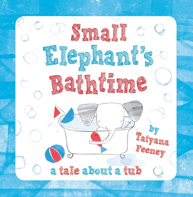 Small Elephant's Bathtime the taming of the shrew