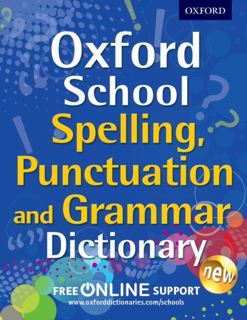 Oxford School Spelling, Punctuation and Grammar Dictionary hashemi l thomas b cambridge english grammar for pet grammar reference and practice