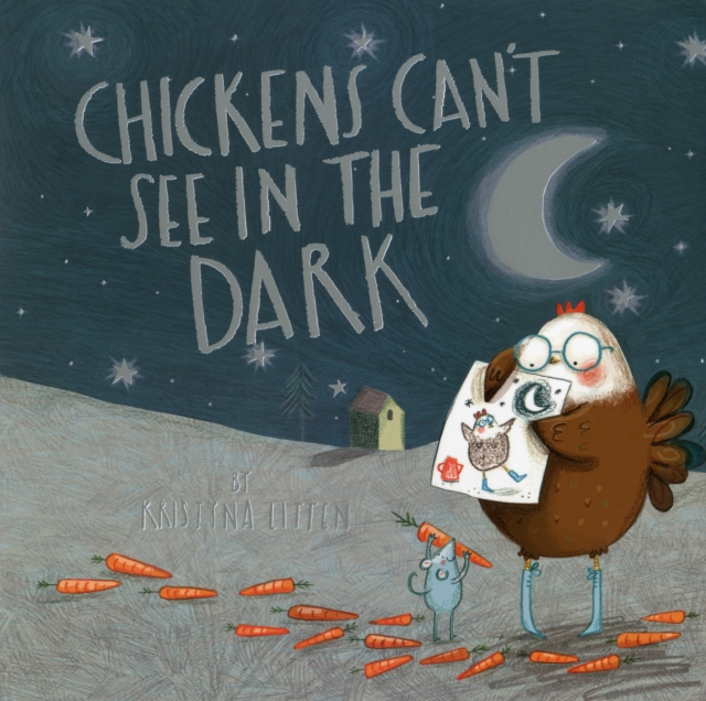 Chickens Can't See in the Dark kimberly willis raising chickens for dummies