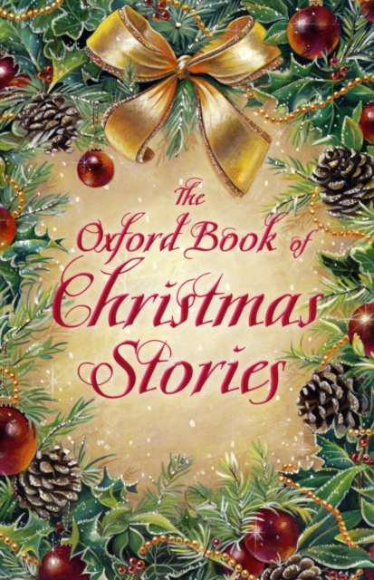 The Oxford Book of Christmas Stories (Reissue)