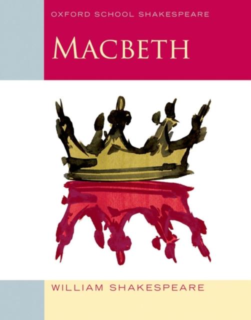 Macbeth (2009 edition): Oxford School Shakespeare shakespeare w macbeth