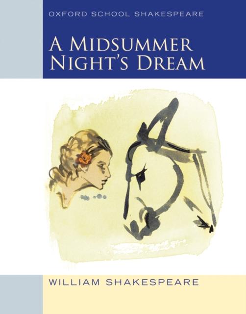 Midsummer Night's Dream (2009 edition): Oxford School Shakespeare midsummer magic