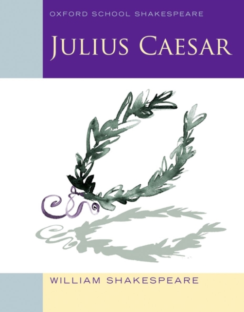 Julius Caesar (2010 edition): Oxford School Shakespeare shakespeare w the merchant of venice книга для чтения