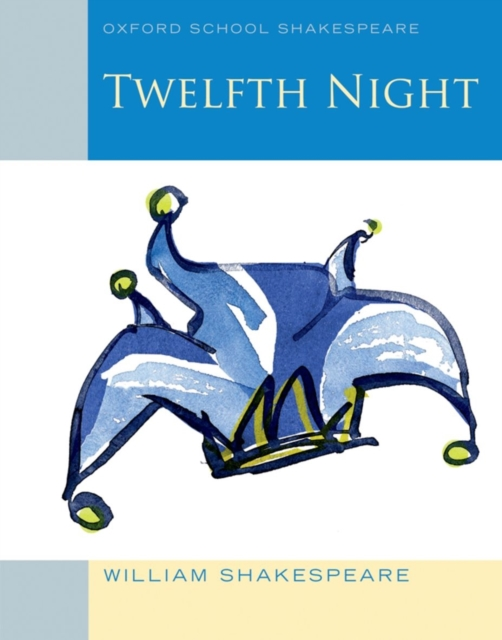 Twelfth Night (2010 edition): Oxford School Shakespeare (New ed.) twelfth night bk d