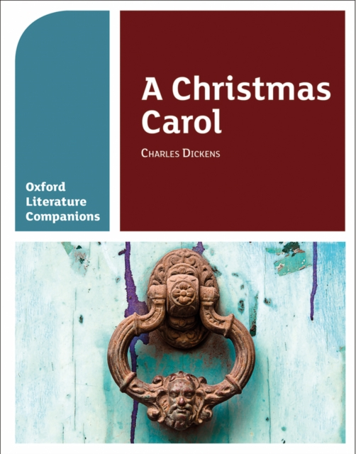 Oxford Literature Companions: A Christmas Carol a christmas carol and other christmas writings