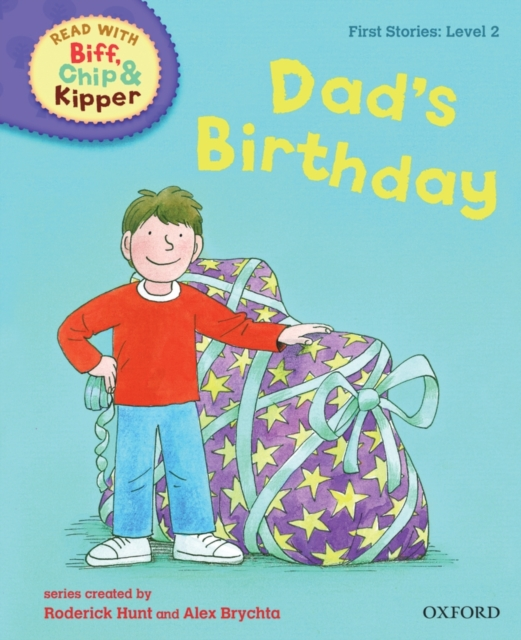 Oxford Reading Tree Read With Biff, Chip, and Kipper: First Stories: Dad's Birthday oxford reading tree read with biff chip and kipper first stories mountain rescue