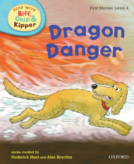 Oxford Reading Tree Read With Biff, Chip, and Kipper: First Stories: Dragon Danger kipper s a to z