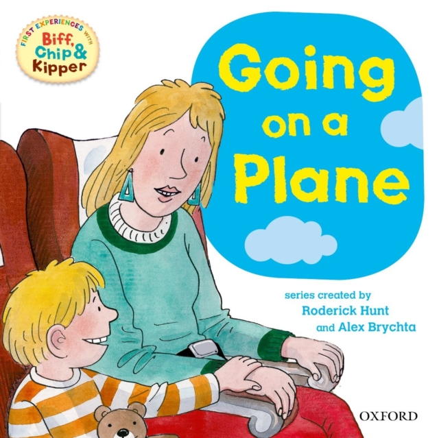 Oxford Reading Tree: Read With Biff, Chip & Kipper First Experiences Going On a Plane самосвал big power worker kipper 56836