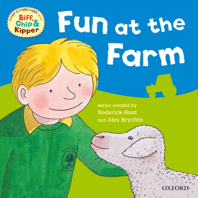 Oxford Reading Tree: Read With Biff, Chip & Kipper First Experiences Fun At the Farm kipper s a to z