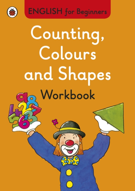 English for Beginners: Counting, Colours & Shapes - workbook