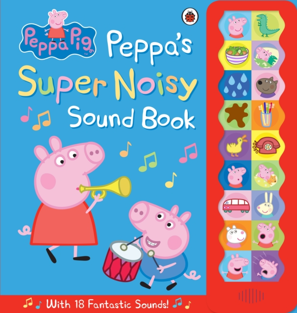 Peppas Super Noisy Sound Book: With 18 Fantastic Sounds!