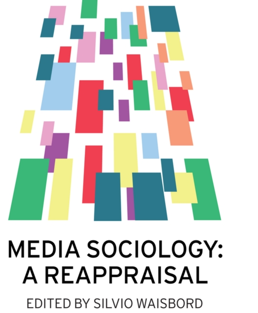 Media Sociology: A Reappraisal global historical sociology
