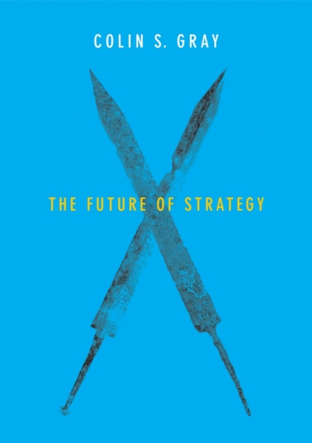 The Future of Strategy an essay concerning human understanding