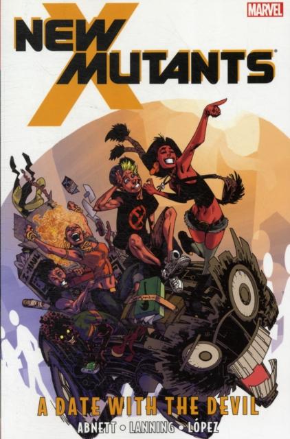 New Mutants - Volume 5 abnett dan new mutants volume 6