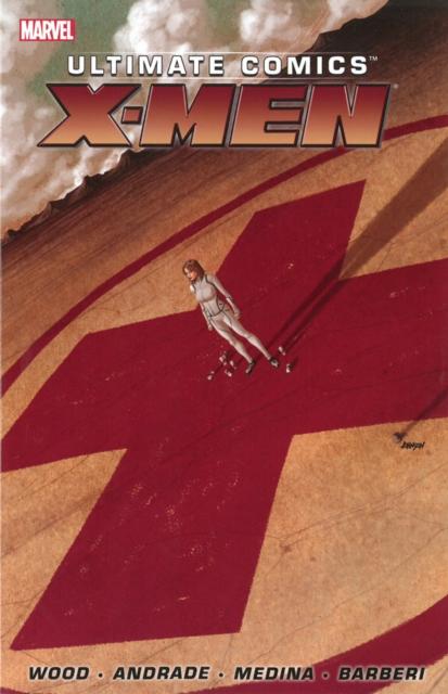 Ultimate Comics X-Men by Brian Wood - Volume 1 creepy comics volume 1