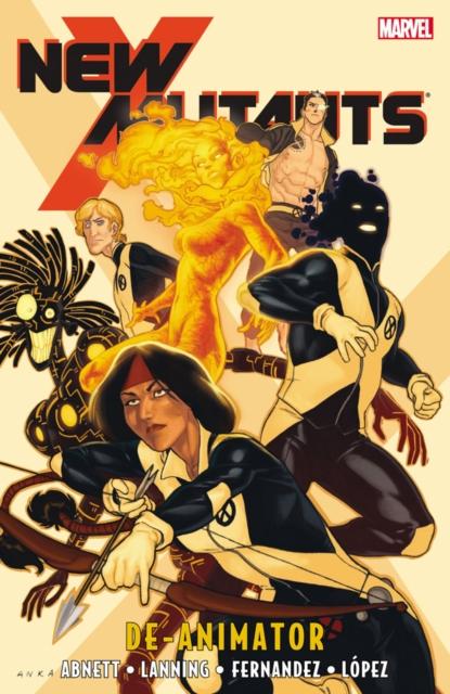 New Mutants - Volume 6 abnett dan new mutants volume 6