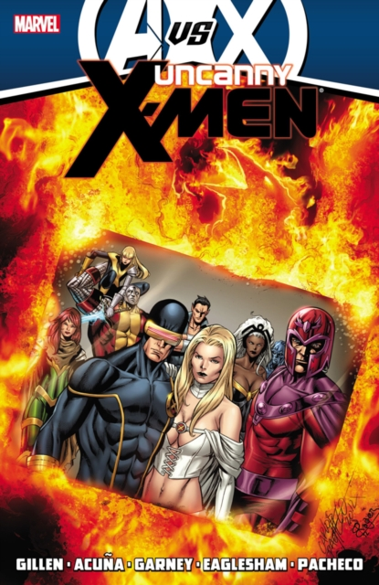 Uncanny X-Men by Kieron Gillen - Volume 4 (AVX) uncanny inhumans volume 1
