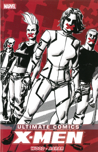 Ultimate Comics X-Men by Brian Wood Volume 2 creepy comics volume 1