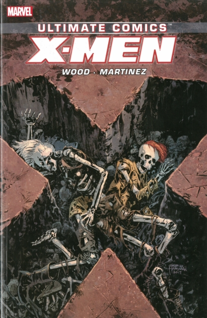 Ultimate Comics X-Men by Brian Wood Volume 3 creepy comics volume 2