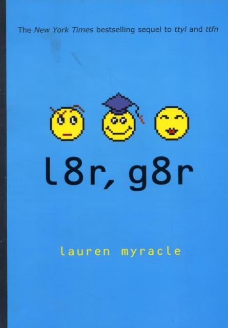 L8r G8r