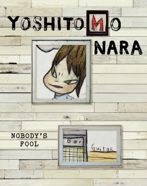 Yoshitomo Nara: Nobody's Fool