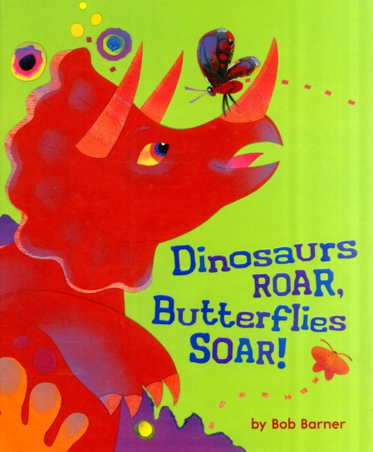Dinosaurs Roar, Butterflies Soar! harry and the dinosaurs have a happy birthday