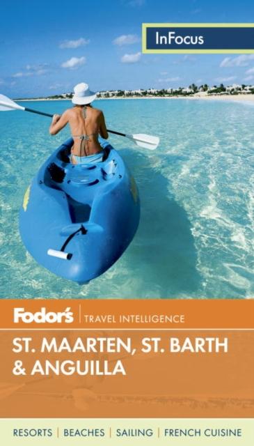Fodor's InFocus: St. Maarten/St. Martin, St. Barth & Anguilla 2013 st