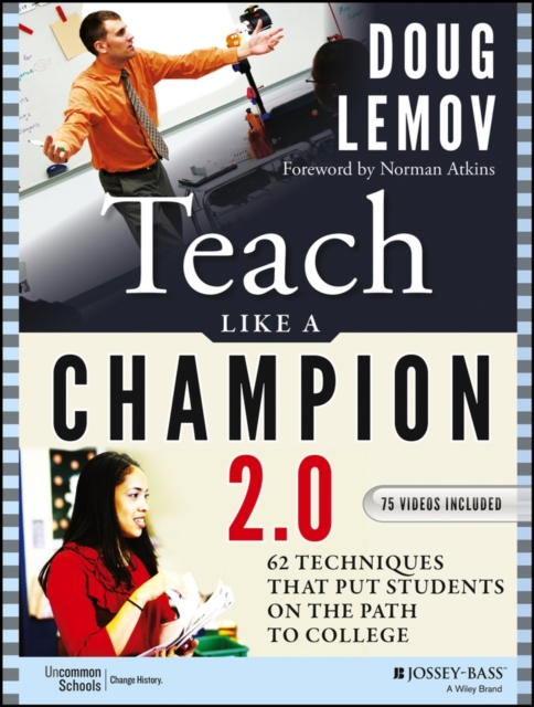 Teach Like a Champion 2.0: 62 Techniques that Put Students on the Path to College doug lemov teach like a champion 2 0 62 techniques that put students on the path to college