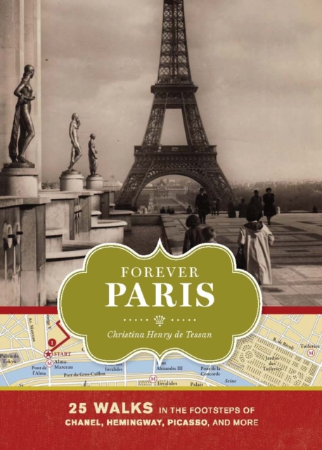 Forever Paris walking paris the best of the city a step by step guide