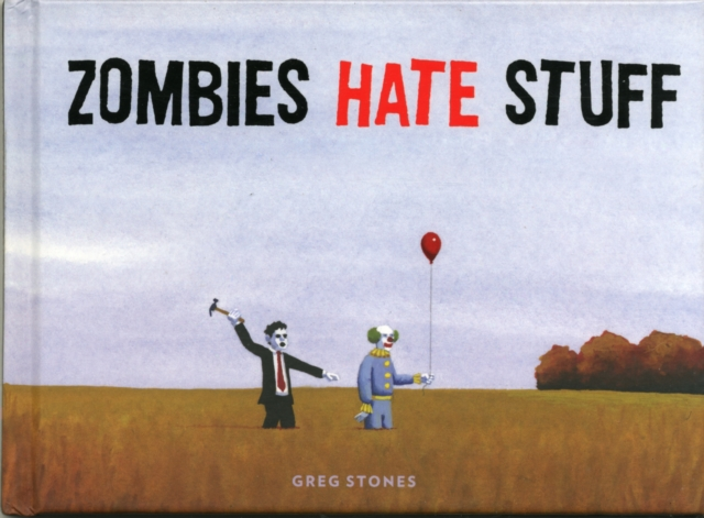 Zombies Hate Things irresistible