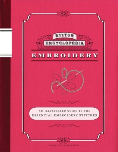 Stitch Encyclopedia: Embroidery the american spectrum encyclopedia the new illustrated home reference guide