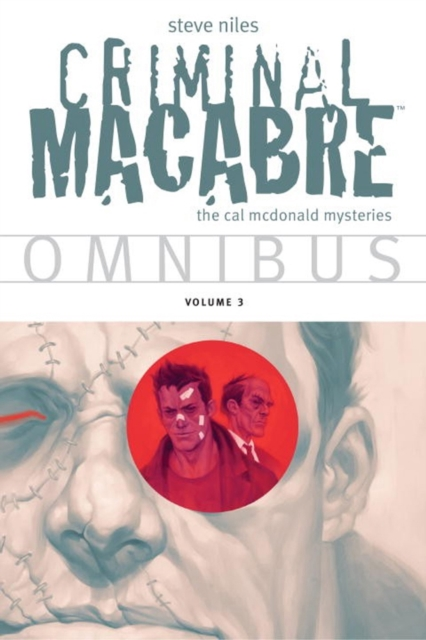 CRIMINAL MACABRE OMNI VOL. 3 crusade vol 3 the master of machines
