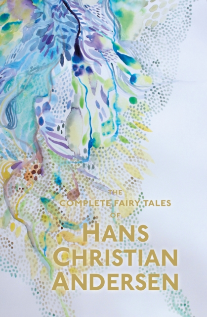 Hans Christian Andersen: The Complete Fairy Tales the complete fairy tales and stories