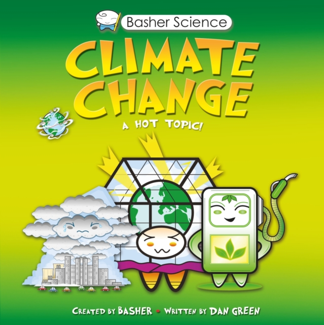 Basher Science: Climate Change you must change your life