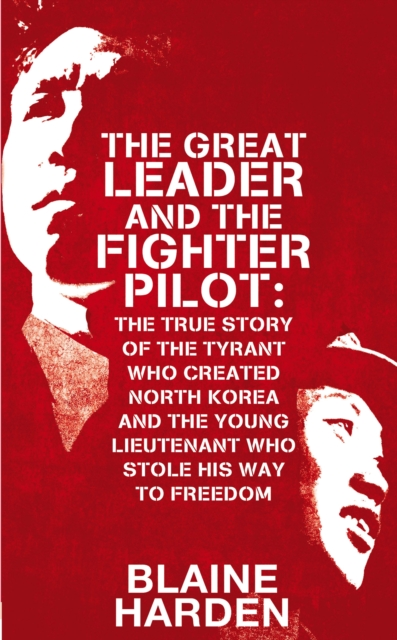 The Great Leader and the Fighter Pilot affair of state an
