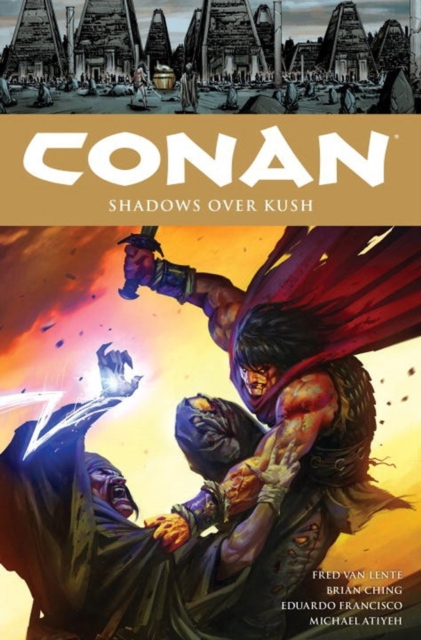 CONAN VOL. 17 SHADOWS KUSH conan omnibus volume 1 birth of the legend