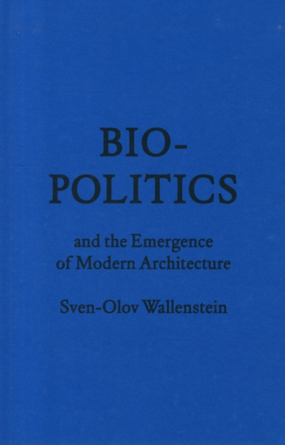 Biopolitics and the Emergence of Modern Architecture sahar bazzaz forgotten saints – history power and politics in the making of modern morocco