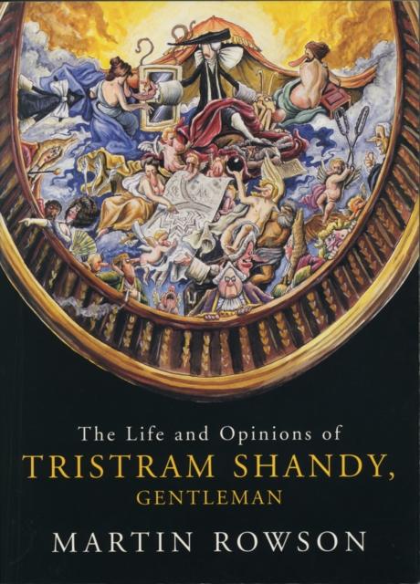 Life & Opinions Tristram Shandy tristram shandy